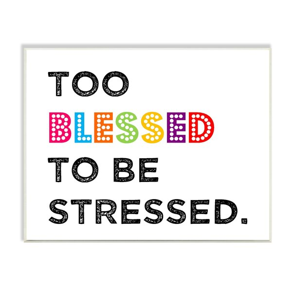 Kleckner Too Blessed to Be Stressed Typography Wall Plaque by Zoomie Kids