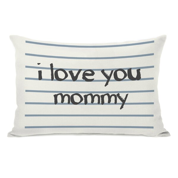 I Love You Mommy Lined Lumbar Pillow by One Bella Casa