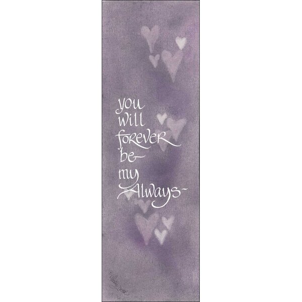 Life Lines You Will Forever Be My Always by Lori Voskuil-Dutter Graphic Art Plaque by LPG Greetings