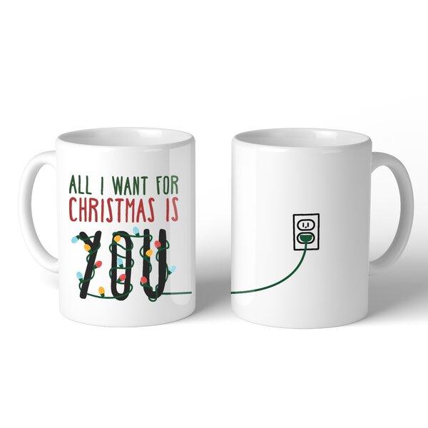 All I Want for Christmas You Lighting Mug by 365 Printing Inc