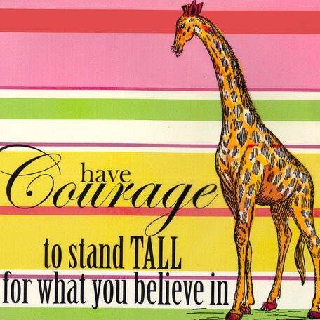 Have Courage to Stand Tall for What You Believe In Canvas Art by Oopsy Daisy