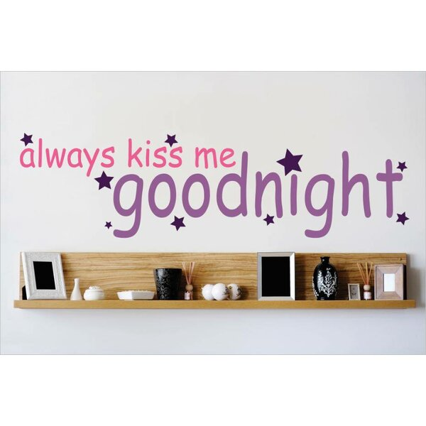 Always Kiss Me Goodnight Wall Decal by Design With Vinyl