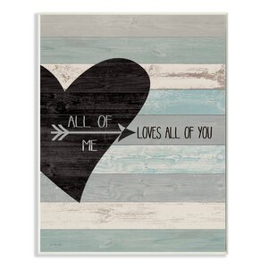 'All of Me Loves All of You' Graphic Art Print by Zipcode Design