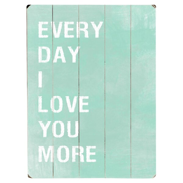 Every Day I Love You More Textual Art Multi-Piece Image on Wood by Artehouse LLC