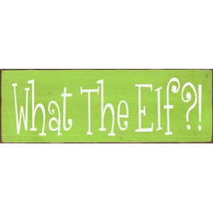 What The Elf?! Textual Art Plaque by Sawdust City