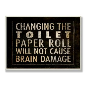 'Changing the Toilet Paper' Textual Art by Zipcode Design
