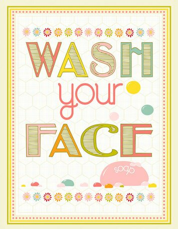 Wash Your Face Canvas Art by Oopsy Daisy