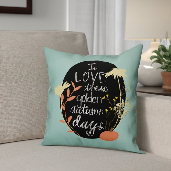 I Love Autumn Days Pillow Cover by The Holiday Aisle