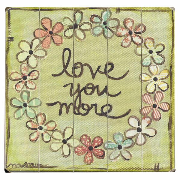 Love You More Graphic Art Multi-Piece Image on Wood by Artehouse LLC