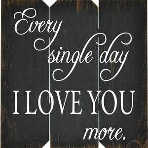 'Every Single Day I Love You More' Textual Art in Black on Plaque by Boulder Innovations