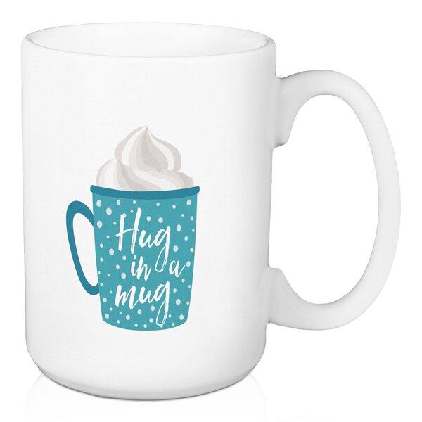Okehampt Hug in a Mug Cuddle in a Cup Coffee Mug by Ebern Designs