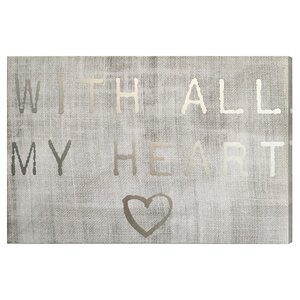 With All My Heart Silver Foil Textual Art on Canvas by Wrought Studio