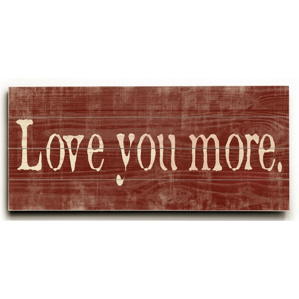 Love You More Textual Art Plaque by Charlton Home