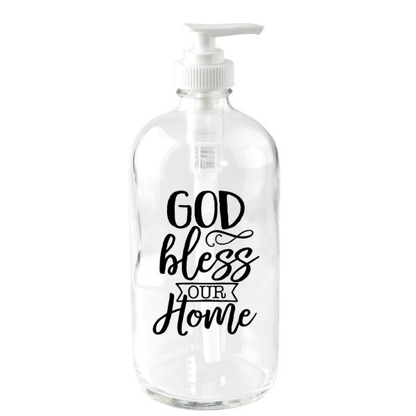 God Bless Our Home 16 oz. Glass Soap Dispenser by Dexsa