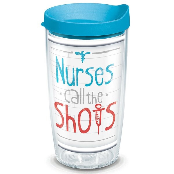 Celebrate Life Nurses Call the Shots Plastic Travel Tumbler by Tervis Tumbler