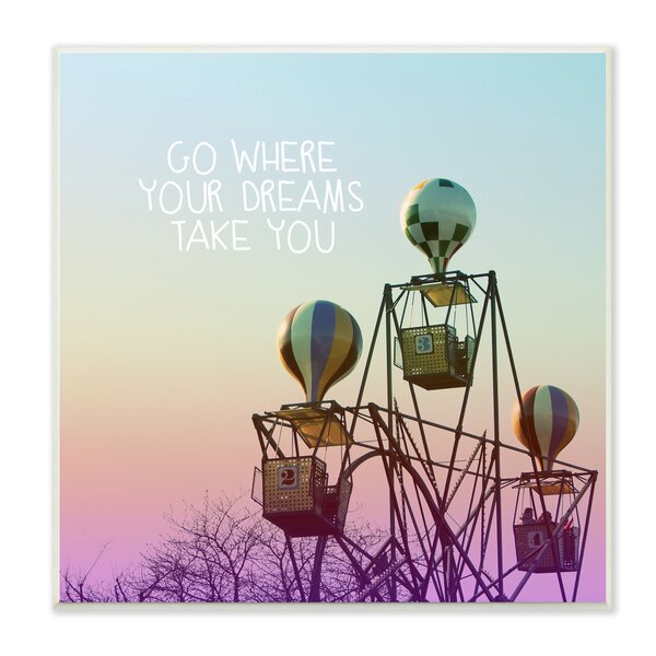 Go Where Your Dreams Take You Graphic Art Wall Plaque by Stupell Industries
