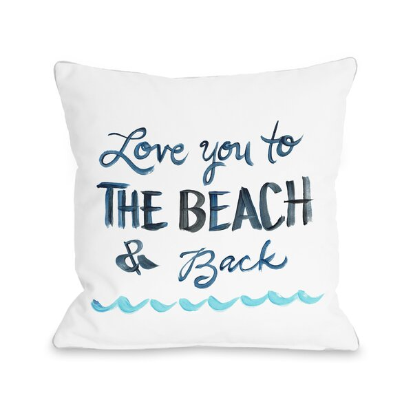 Holsinger Love You To The Beach Outdoor Throw Pillow by Highland Dunes