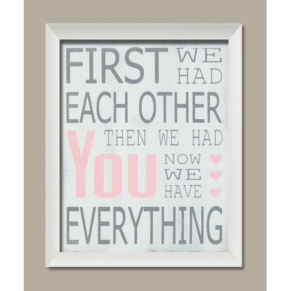 Helms Lovely First We Had Each Other, Then We Had You, Now We Have Everything Framed Paper Print by Zoomie Kids