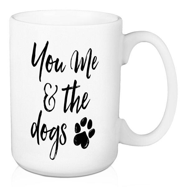 Kovacs You Me and the Dogs Coffee Mug by Wrought Studio