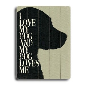 'I Love My Dog and My Dog Loves Me' Graphic Art by Artehouse LLC
