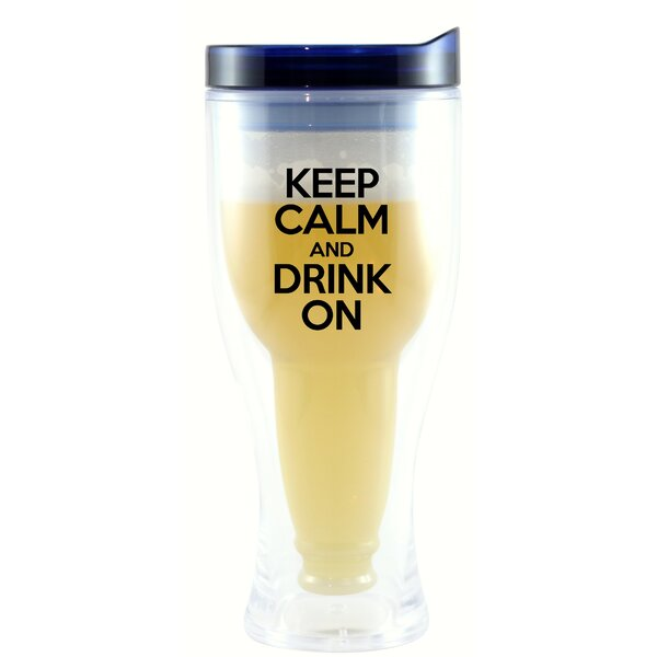 Bloomfield Keep Calm & Drink On 10 oz. Beer Tumbler by Winston Porter