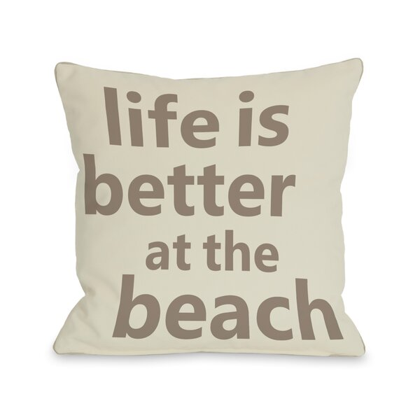 Life is Better at the Beach Pillow by One Bella Casa