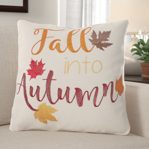 Maughan Fall Into Autumn Cotton Throw Pillow by The Holiday Aisle
