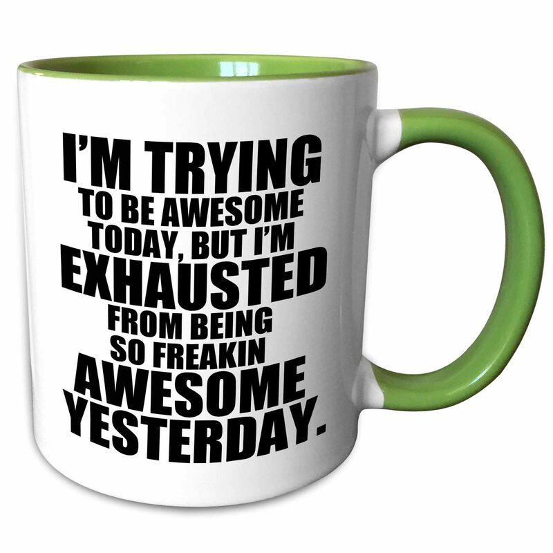 East Urban Home Im Trying To Be Awesome Today Coffee Mug Wayfair