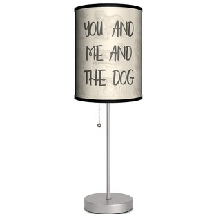 Reviews Parker You and Me and the Dog Quote 19 Table Lamp By Ebern Designs