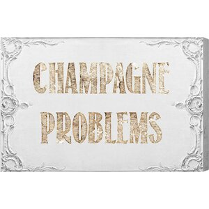 Champagne Problems Textual Art on Wrapped Canvas by House of Hampton