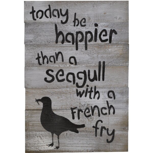 In-A-Word Today Be Happier than a Seagull with a French Fry Wall Décor by Fireside Home