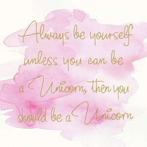 'Always Be Yourself Unless You Can Be a Unicorn Then You Should Be a Unicorn Quote' by Marilu Winvand Textual Art on ... by Buy Art For Less