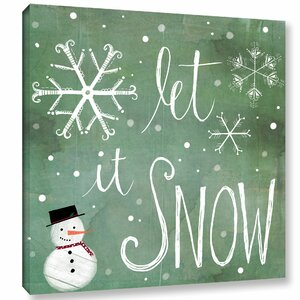 Let it Snow Textual Art on Wrapped Canvas by The Holiday Aisle