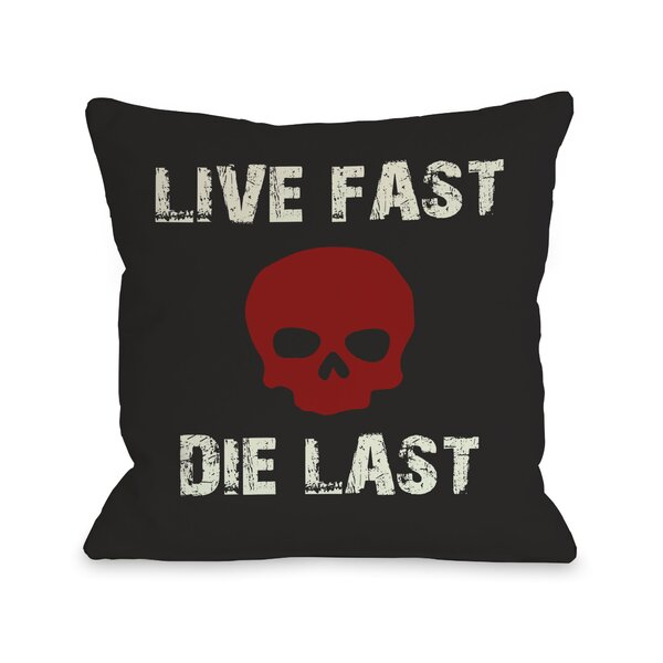 Life Fast Die Last Throw Pillow by One Bella Casa