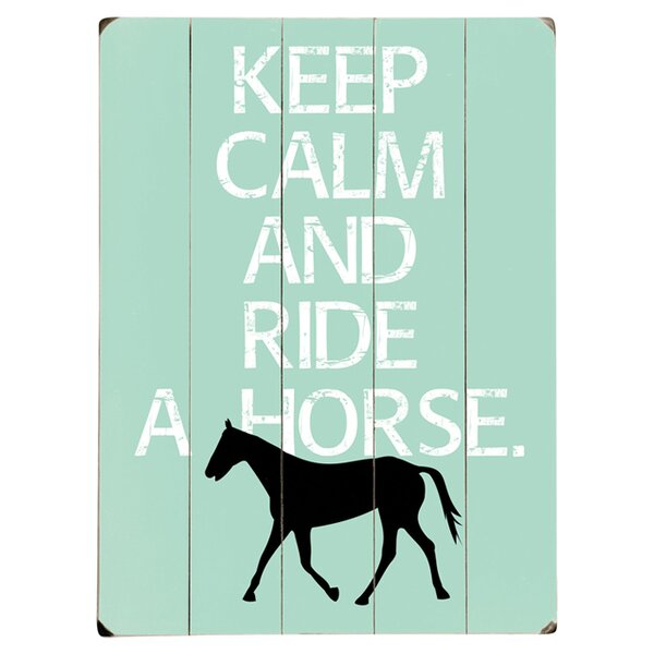 Keep Calm & Ride a Horse Graphic Art Print Multi-Piece Image on Wood by Artehouse LLC