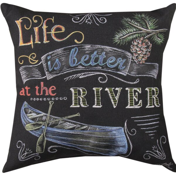 Life is Better at the River Throw Pillow by Manual Woodworkers & Weavers