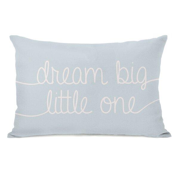 Dream Big Little One Lumbar Pillow by One Bella Casa