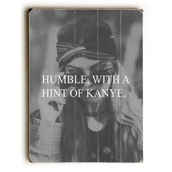 Humble Kanye Graphic Art on Wood by Wrought Studio