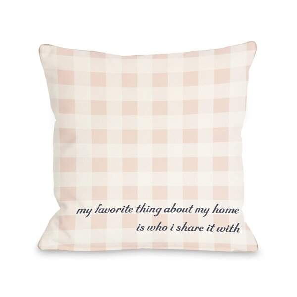 Favorite Thing About My Home Gingham Throw Pillow by One Bella Casa
