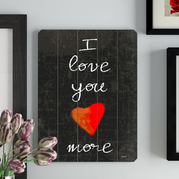 I Love You More Rectangle Textual Art by Winston P