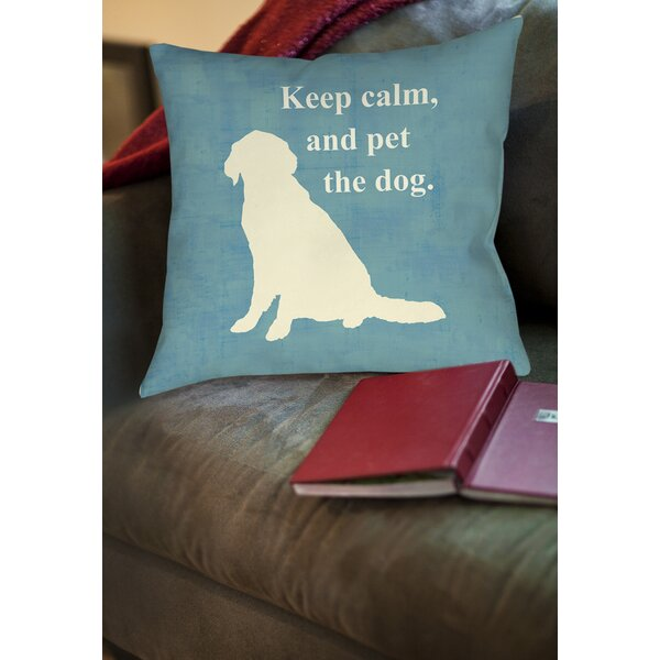 Keep Calm and Pet the Dog Printed Throw Pillow by Manual Woodworkers & Weavers