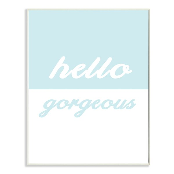 Hello Gorgeous Split Teal Oversized Textual Art by Stupell Industries