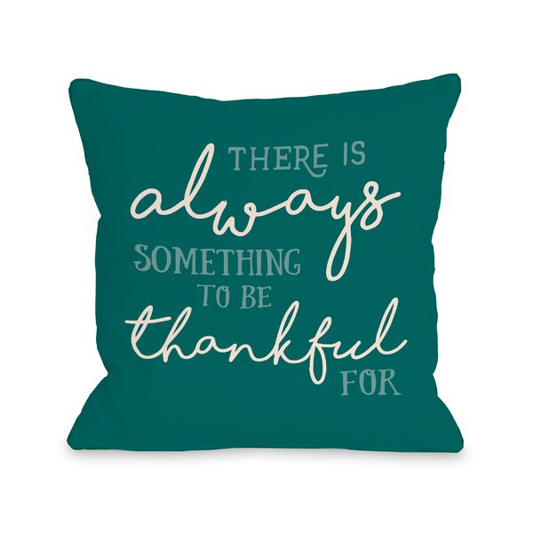 Kane There is Always Something Throw Pillow by August Grove