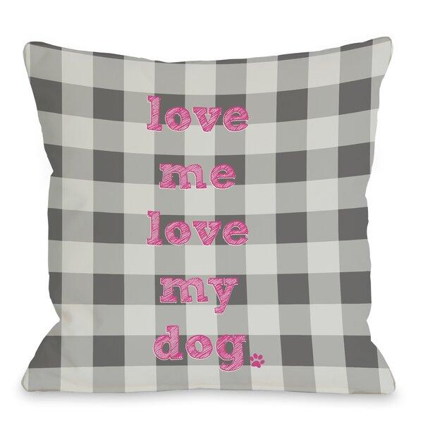 Doggy Décor Love Me Love My Dog Plaid Throw Pillow by One Bella Casa
