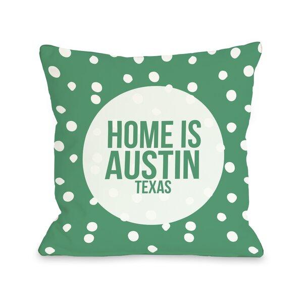 Home is Austin Texas Dot Throw Pillow by One Bella Casa