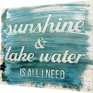 'Sunshine and Lake Water Is All I Need' Textual Art by Loon Peak