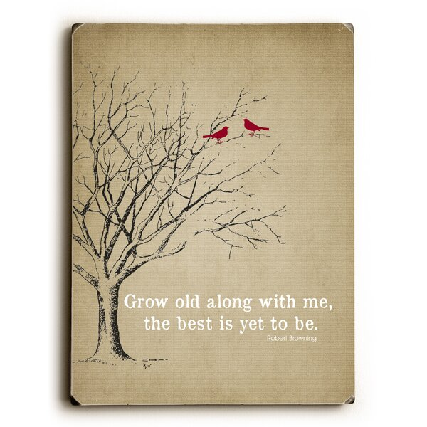 Grow Old Along with Me Graphic Art by Artehouse LLC