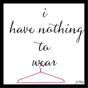 'Nothing to Wear Poster' by Jill Meyer Framed Textual Art by Buy Art For Less