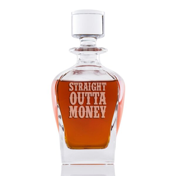 Sneller Straight Outta Money Whiskey 24 oz. Decanter by Latitude Run