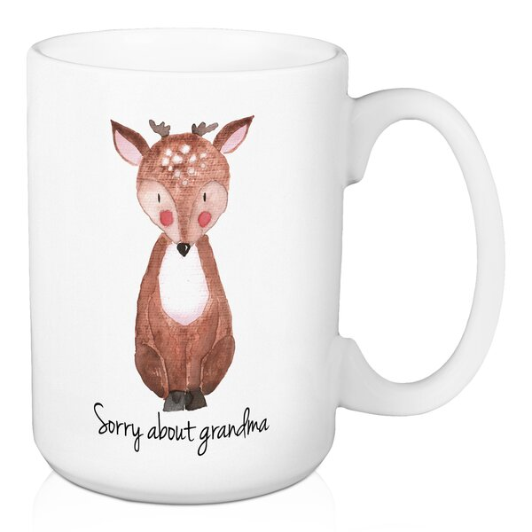 Cantu Sorry About Grandma Deer Coffee Mug by The Holiday Aisle